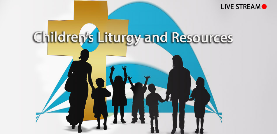Live Children's Liturgy & Resources Page