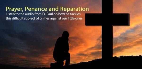<br>Mass of Prayer, Penance & Reparation