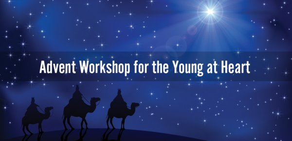 Advent Workshop for the Young at Heart
